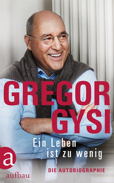 """Buchcover """"Ein Leben ist zu wenig"""" - Autobiographie von Gregor Gysi"""